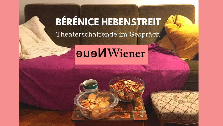 Theaterschaffende im Gespräch: Bérénice Hebenstreit